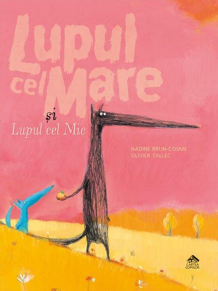 Lupul cel Mare și Lupul cel Mic - Nadine Brun-Cosme